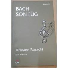 Bach, Song Füg-Armand Farrachi