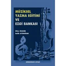 Müziksel Yazma Eğitimi ve Ezgi Bankası