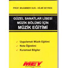 Güzel Sanatlar Lisesi Müzik Bölümü için Müzik Eğitimi - M.Sun - H. Seyrek
